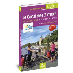 Le Canal des 2 mers (Canal Garonne en Canal du Midi)